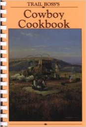 Trail Boss' Cowboy Cookbook with Easy Ranch Recipes